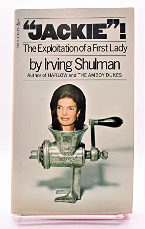 """Jackie""! - The Exploitation of a First Lady"