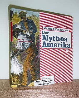 Der Mythos Amerika. Numerierte Erstausgabe. Dieses Buch: Henningsen, Manfred: