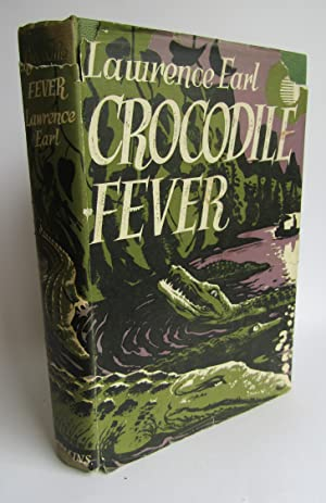 Crocodile Fever: A true story of adventure: Laurence Earl