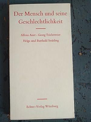 Der Mensch und seine Geschlechtlichkeit: Auer, Alfons; Teichtweier,