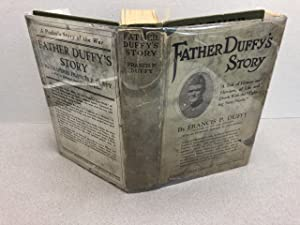 FATHER DUFFY'S STORY : A Tale of Humor and Heroism ,of Life and Death With The Fighting Six-Ninth...