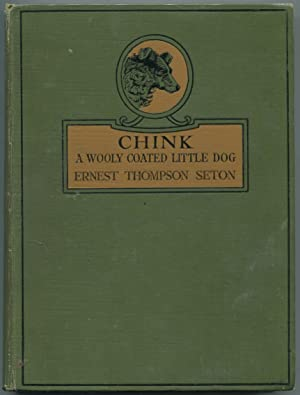Chink: A Woolly Coated Little Dog and: SETON, Ernest Thompson