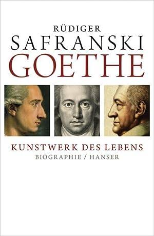 Goethe - Kunstwerk des Lebens: Rüdiger Safranski