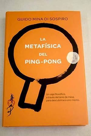 Imagen del vendedor de La metafísica del ping-pong a la venta por Alcaná Libros