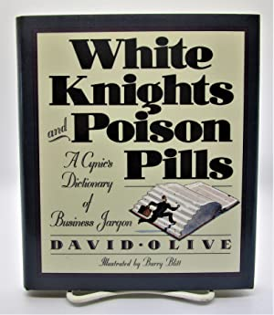 White Knights and Poison Pills: A Cynic's Dictionary of Business Jargon