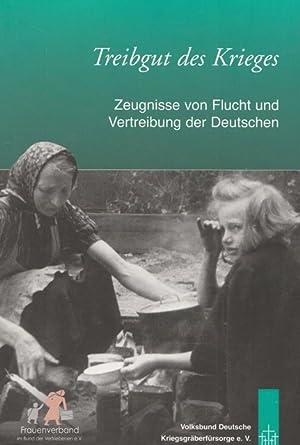 Bild des Verkäufers für Treibgut des Krieges, Zeugnisse von Flucht und Vertreibung der Deutschen. zum Verkauf von Ant. Abrechnungs- und Forstservice ISHGW