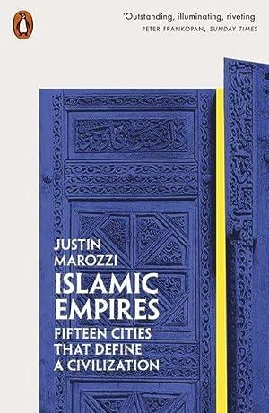 Bild des Verkäufers für Islamic Empires : Fifteen Cities that Define a Civilization zum Verkauf von AHA-BUCH GmbH