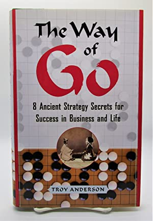 Way of Go: 8 Ancient Strategy Secrets for Success in Business and Life