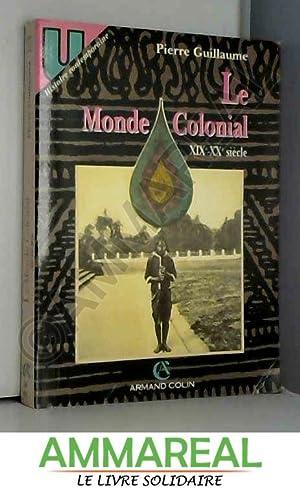 Le monde colonial, XIXe-XXe siècle: Pierre Guillaume