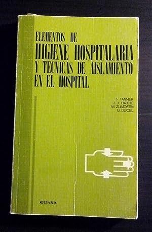 Elementos de higiene hospitalaria y técnicas de: Tanner; Haxhe; Zumofen;