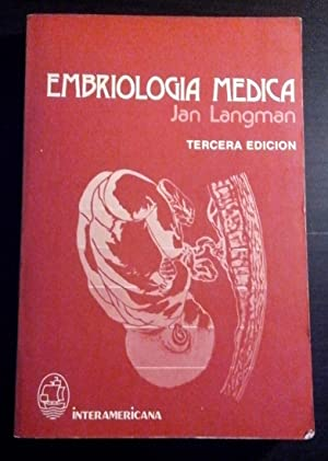 Embriología médica. Desarrollo humano normal y anormal: Langman, Jan