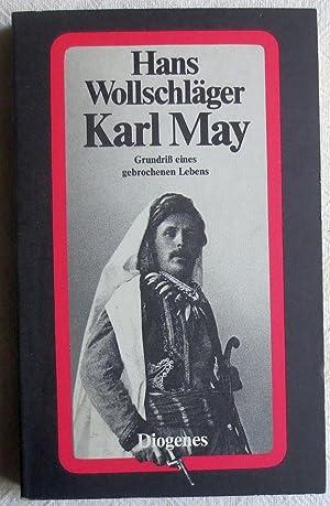 Karl May : Grundriss eines gebrochenen Lebens: Wollschläger, Hans