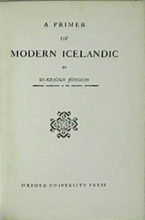 A primer of Modern Icelandic.: JÓNSSON, Snaebjorn.-