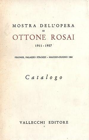 Mostra dell'Opera di Ottone Rosai 1911- 1957: a cura di