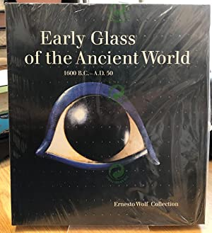 Early Glass of the Ancient World 1600 B.C. - A.D. 50 - Ernesto Wolf Collection