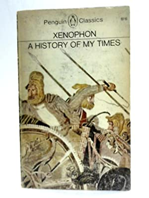 A History of My Times (Hellenica): Xenophon