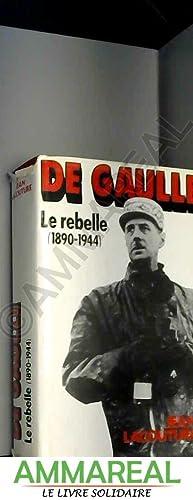 De Gaulle - Le Rebelle (1890-1944): Lacouture - Jean