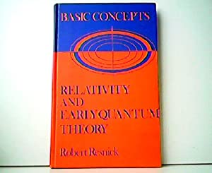 Basic Concepts in Relativity and Early Quantum: Robert Resnick: