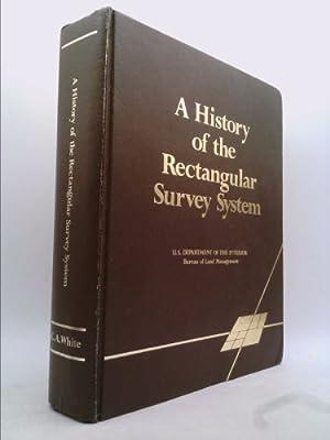 A History of the Rectangular Survey System: C. Albert White