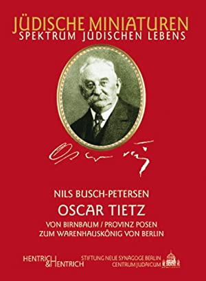 Bild des Verkäufers für Oscar Tietz Von Birnbaum (Provinz Posen) zum Warenhauskönig von Berlin zum Verkauf von Berliner Büchertisch eG