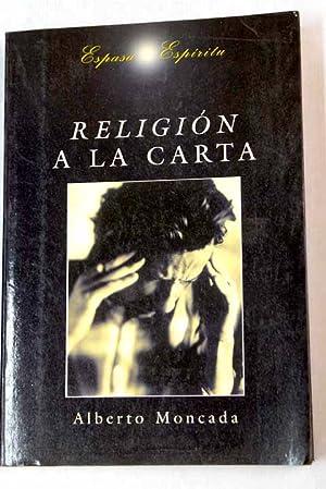 Religión a la carta: Moncada, Alberto
