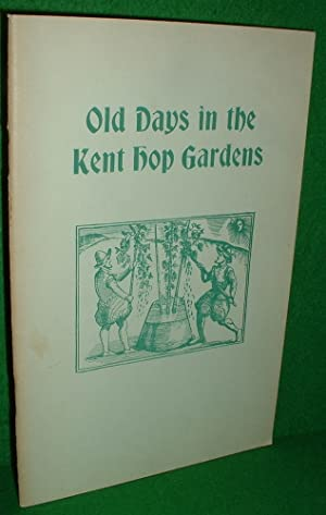 OLD DAYS IN THE KENT HOP GARDENS
