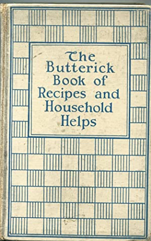 The Butterick Book of Recipes and Household: The Butterick Company