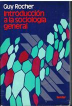INTRODUCCION A LA SOCIOLOGIA GENERAL: GUY ROCHER