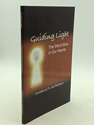 GUIDING LIGHT: The Word Alive in Our Hearts
