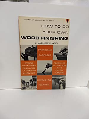 How to Do Your Own Wood Finishing