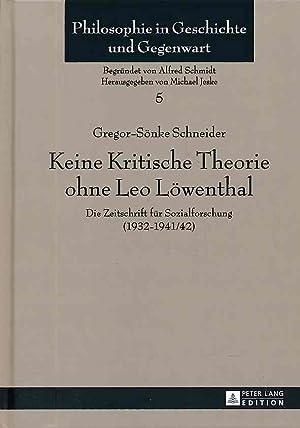 Keine Kritische Theorie ohne Leo Löwenthal. Die: Schneider, Gregor-Sönke: