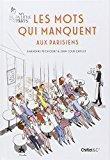 Image du vendeur pour Les mots qui manquent aux parisiens - my little paris mis en vente par RECYCLIVRE