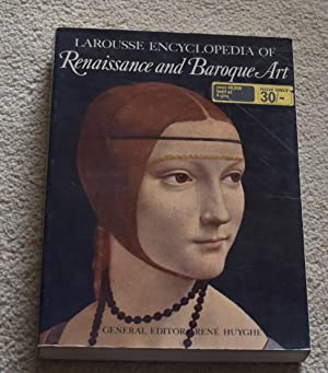 LAROUSSE ENCYCLOPEDIA OF RENAISSANCE AND BAROQUE ART: RENE HUYGHE