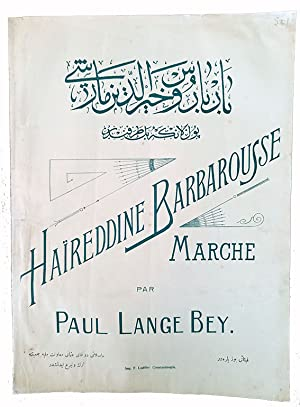 [SHEET MUSIC - ANTHEM OF BARBAROS HAYREDDIN] Haireddin Barbarousse.= Barbaros Hayreddin marsi.
