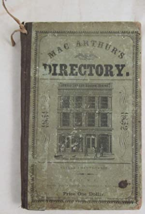 C. L. Mac Arthur's Reliable Troy Directory for the Years 1851-2. Containing the Names of Resident...