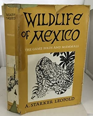 Wildlife Of Mexico The Game Birds and: Leopold, A. Starker