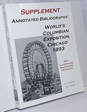 Supplement, Annotated Bibliography: World's Columbian Exposition, Chicago: Dybwad, G.L. [and]