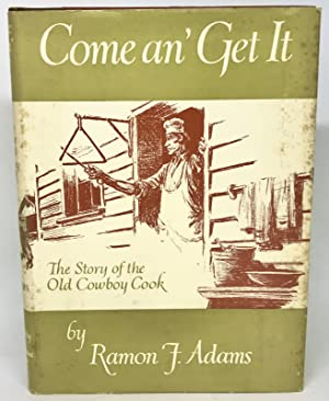 Come an' Get It The Story of the Old Cowboy Cook