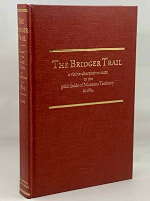 The Bridger Trail: A Viable Alternative to: James A. Lowe
