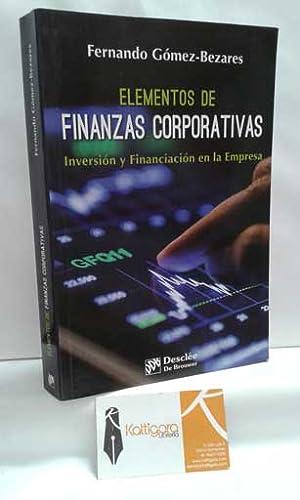 ELEMENTOS DE FINANZAS CORPORATIVAS. INVERSIÓN Y FINANCIACIÓN: GÓMEZ-BEZARES, FERNANDO