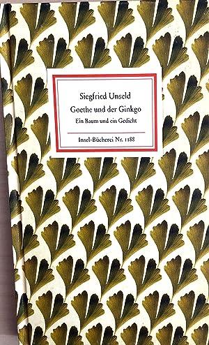 Goethe und der Ginkgo - Ein Baum: Unseld, Siegfried