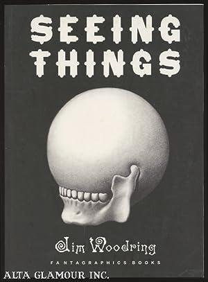 SEEING THINGS: Woodring, Jim