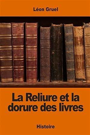 La Reliure Et La Dorure Des Livres: Gruel, Leon