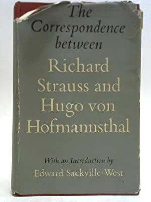 The Correspondence Between Richard Strauss And Hugo: Hammelmann and Osers