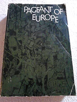 Pageant of Europe: Sources and Selections from: Stearns, Raymond Phineas