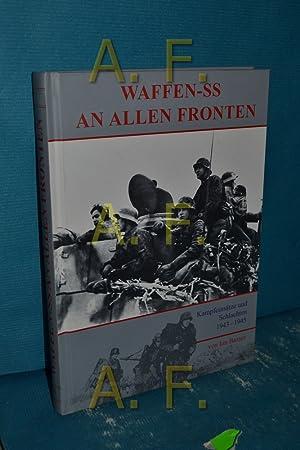 Waffen-SS an allen Fronten : Kampfeinsätze und: Baxter, Ian: