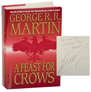 A Feast For Crows (Signed First Edition): MARTIN, George R.R.