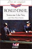 Someone like you and other short stories: Roald Dahl