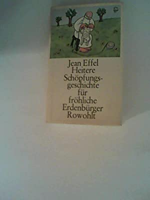 Heitere Schöpfungsgeschichte für fröhliche Erdenbürger: Effel, Jean: