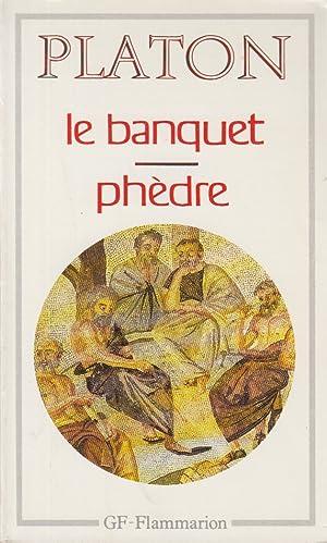 Le banquet suivi de Phèdre: Platon